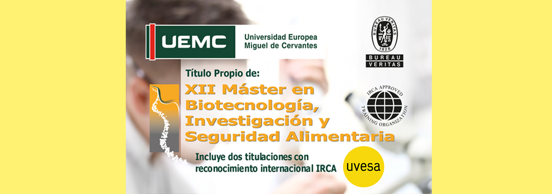 Grupo Uvesa collaborates with the European University Miguel de Cervantes de Valladolid in the XII Master in Biotechnology, Research and Food Safety