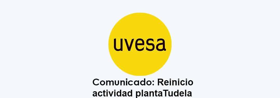 Uvesa reinicia la actividad en su planta de Tudela